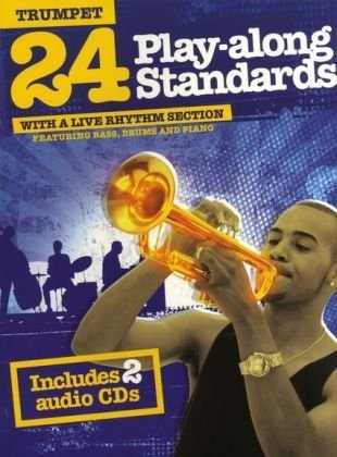 24 Play-along Standards with A Live Rhythm Section - Trumpet: Various