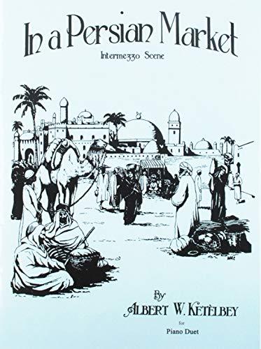 9781849384025: KETELBEY IN A PERSIAN MARKET PFDUET       PIANO DUET