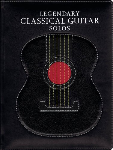 LEGENDARY CLASSICAL GUITAR   SONGS