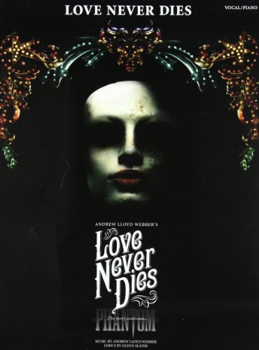 Love Never Dies - Piano/Vocal Selections