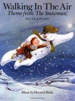9781849385640: Howard Blake: Walking in the Air (the Snowman) Flute/Piano