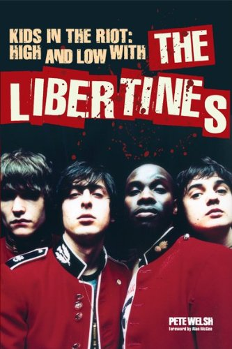 9781849385923: Kids in the Riot: High and Low with The Libertines
