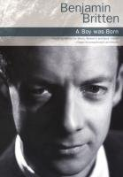 9781849386388: Benjamin Britten: A Boy Was Born (SATB/organ Accompaniment) (Satb With Organ)