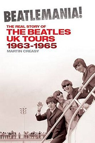 9781849386593: Beatlemania! the Real Story of the Beatles UK Tours: 1963-65: 1963-1965