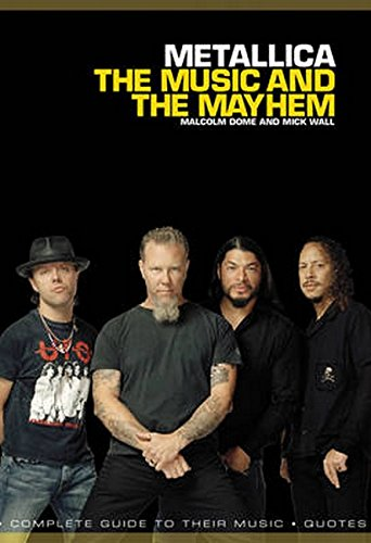9781849386623: Metallica: The Music and The Mayhem: The Music and The Mayhem