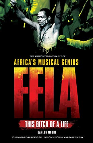 9781849386739: Fela: This Bitch of a Life: The Authorized Biography of Africa's Musical Genius