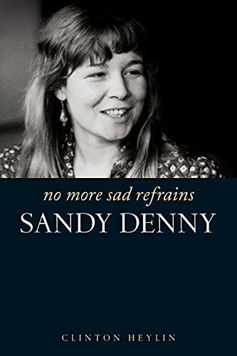 9781849386982: No More Sad Refrains: the Life and Times of Sandy Denny