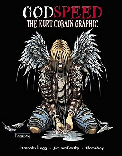 9781849386999: Godspeed: The Kurt Cobain Graphic
