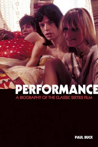 9781849387002: Performance: A Biography Of The Classic Sixties Film