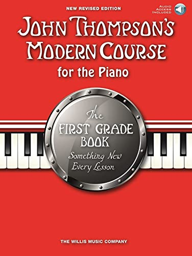 9781849388849: John Thompson's Modern Course for the Piano: The First Grade Book 2012: Something New Every Lesson : a Clear, Correct and Complete Foundation in the ... the Student to Think and Feel Musically