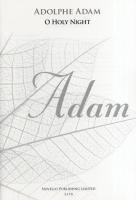 9781849388894: Adolphe Adam: O Holy Night - SATB (New Engraving)