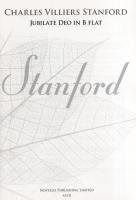 Charles Villiers Stanford: Jubilate Deo In B: Charles V Stanford