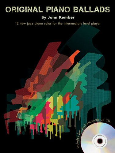 9781849389716: Original Piano Ballads: 12 New Jazz Piano Solos for the Intermediate Level Player