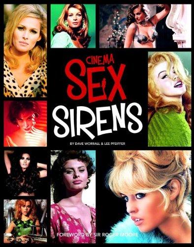 Cinema Sex Sirens: Pfeiffer, Lee, Worrall, Dave
