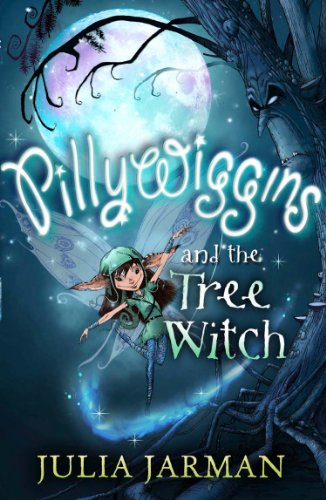 Pillywiggins and the Tree Witch: Jarman, Julia