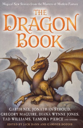 9781849391009: The Dragon Book: Magical Tales from the Masters of Modern Fantasy. Edited by Jack Dann and Gardner Dozois