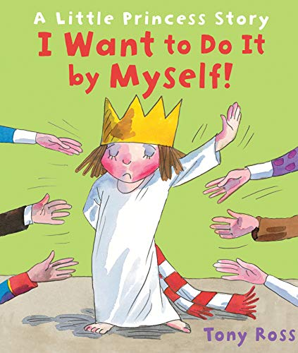9781849392228: I Want to Do It by Myself!: A Little Princess Story