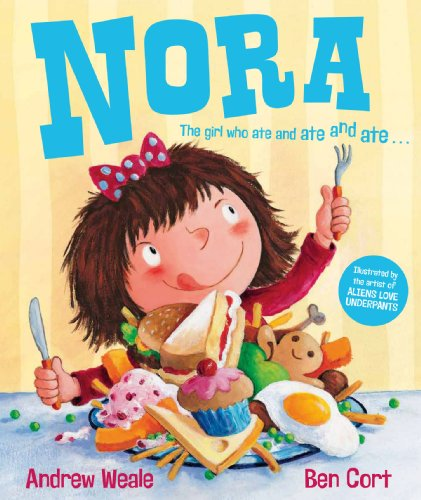 9781849393829: Nora: The Girl Who Ate and Ate and Ate . . .