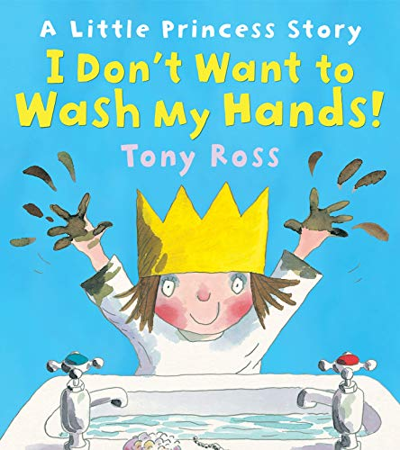 9781849393997: I Don't Want to Wash My Hands!: A Little Princess Story