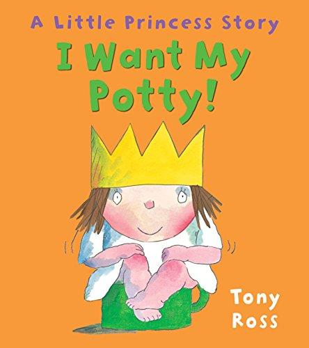 9781849394468: I Want My Potty! (Little Princess)