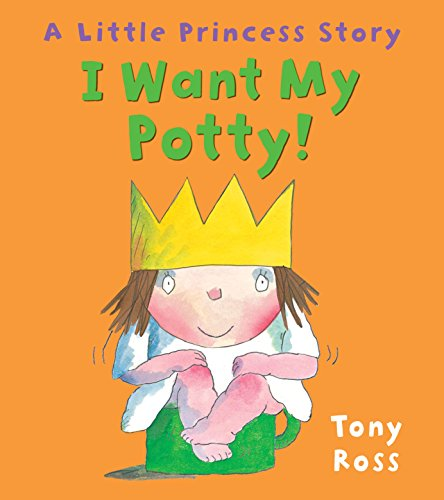 9781849394468: I Want My Potty!: A Little Princess Story
