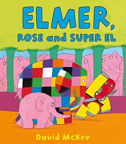9781849394505: Elmer, Rose and Super El