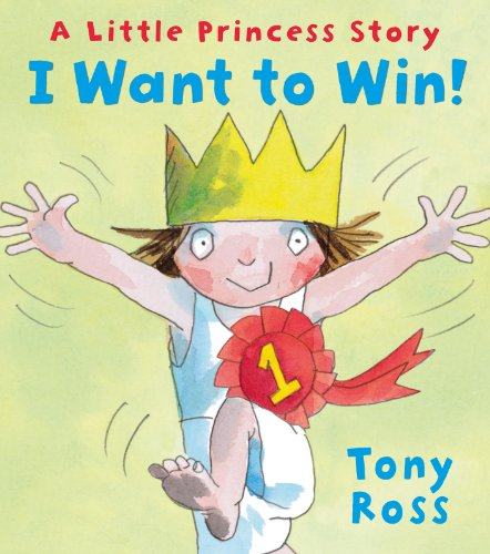 9781849394741: I Want to Win!: A Little Princess Story