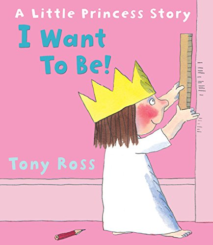9781849395175: I Want to Be! (Little Princess)