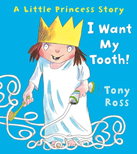9781849395366: I Want My Tooth! (Little Princess)