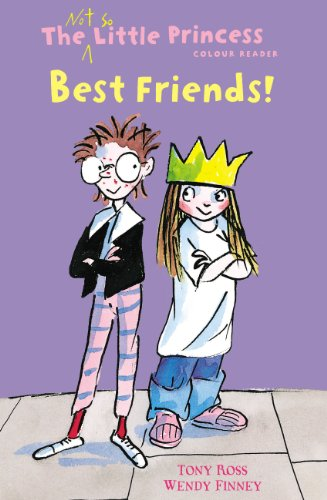 Best Friends!: The Not So Little Princess, Young Reader: Finney, Wendy