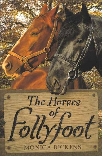 The Horses of Follyfoot: Monica Dickens