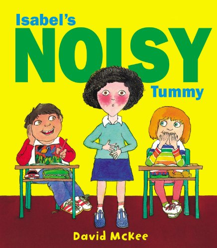 9781849396899: Isobel's Noisy Tummy