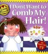 9781849396929: Little princess: I don't want to comb my hair!