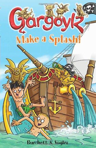 Gargoylz Make a Splash!: Burchett, Jan and