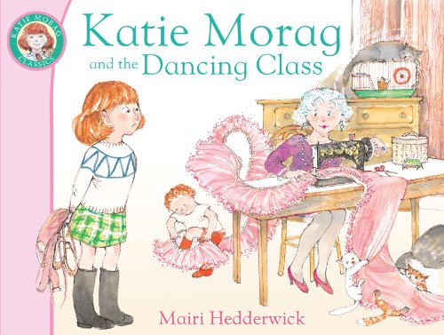 Katie Morag and the Dancing Class: Mairi Hedderwick