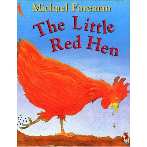 The Little Red Hen: Michael Foreman