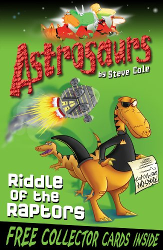 Astrosaurs 1: Riddle of the Raptors: Cole, Steve