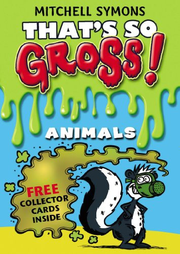 That's So Gross!: Animals: Symons, Mitchell