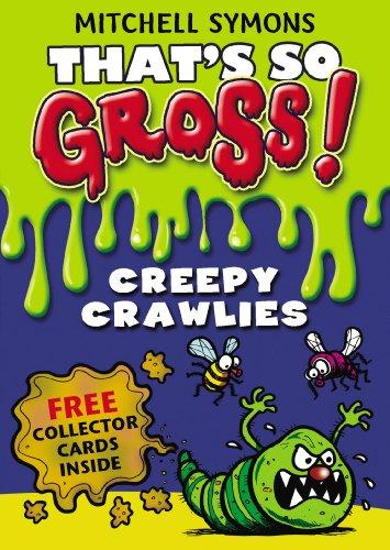 Creepy Crawlies (That's So Gross!): Symons, Mitchell