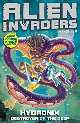 Hydronix: Destroyer of the Deep (Alien Invaders): Blaze, Max