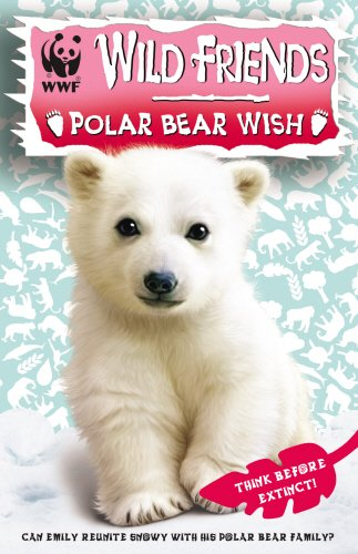 WWF Wild Friends: Polar Bear Wish: Book 3: NA
