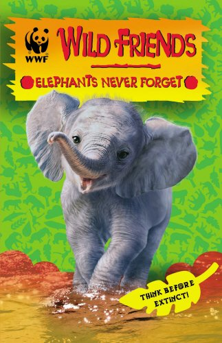 9781849416948: WWF Wild Friends: Elephants Never Forget: Book 5