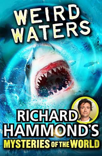 Richard Hammond's Mysteries of the World: Weird Waters (Great Mysteries of the World): Hammond...