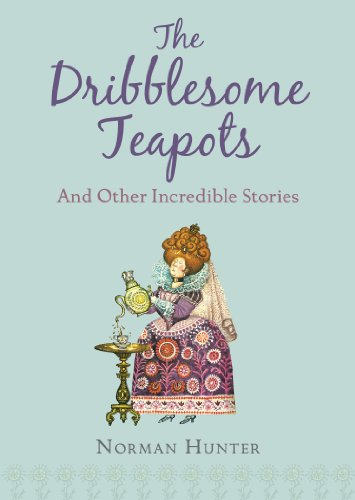 9781849419253: The Dribblesome Teapots and Other Incredible Stories