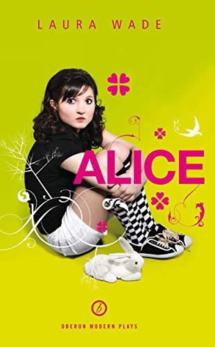 Alice (Oberon Modern Plays): Laura Wade
