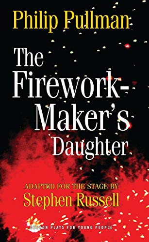9781849430692: The Firework-Maker?s Daughter (Oberon Plays for Young People)