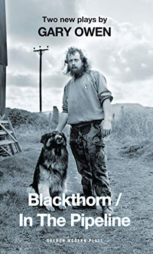 9781849430708: Blackthorn/In the Pipeline (Oberon Modern Plays)
