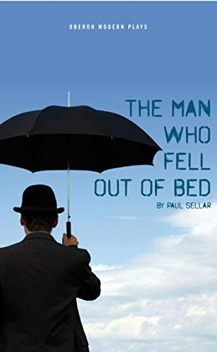 9781849430845: The Man Who Fell Out of Bed (Oberon Modern Plays)