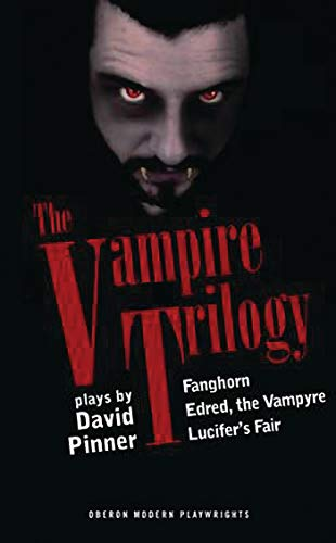 The Vampire Trilogy (Oberon Modern Playwrights) (1849430888) by David Pinner