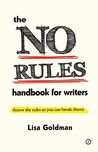 9781849431118: The No Rules Handbook for Writers (know the Rules So You Can Break Them): (Know the Rules So You Can Break Them)